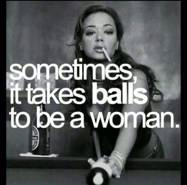 Parfois il faut des boules pour être une femme.