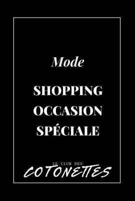 club-des-cotonettes_boutique_mode_Shopping-Occasion-Speciale